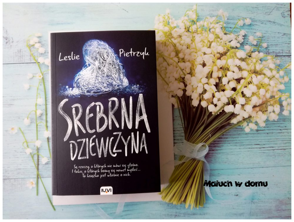 Premiery książkowe Srebrna Dziewczyna Leslie Pietrzyk